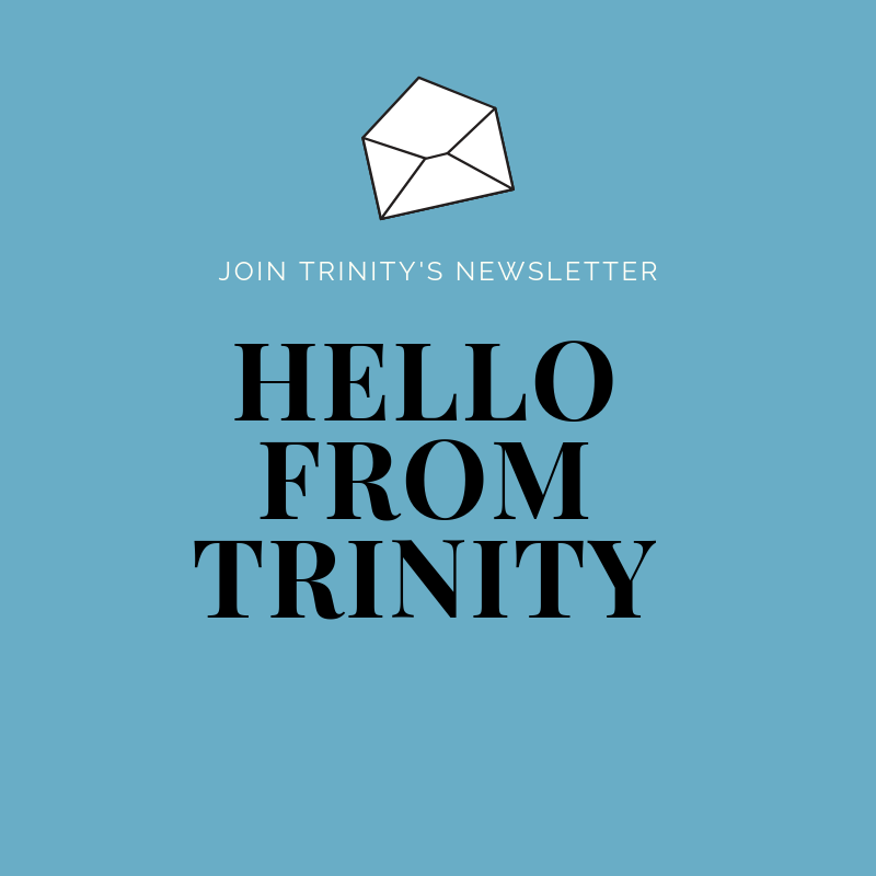 Join Trinity's Newsletter